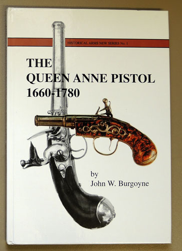 Image for Historical Arms New Series No.1: The Queen Anne Pistol 1660 - 1780