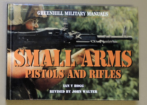 Image for Small Arms Pistols and Rifles (Greenhill Military Manuals)