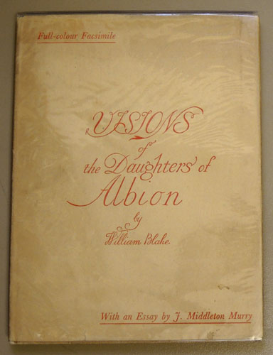 Image for Visions of the Daughters of Albion. Reproduced in Facsimile from an Original Copy of the Work Printed and Illuminated By the Author in 1793, Now in the British Museum