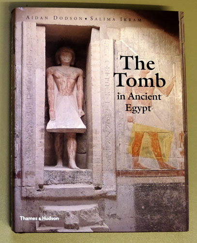 Image for The Tomb in Ancient Egypt: Royal and Private Sepulchres from the Early Dynastic Period to the Romans