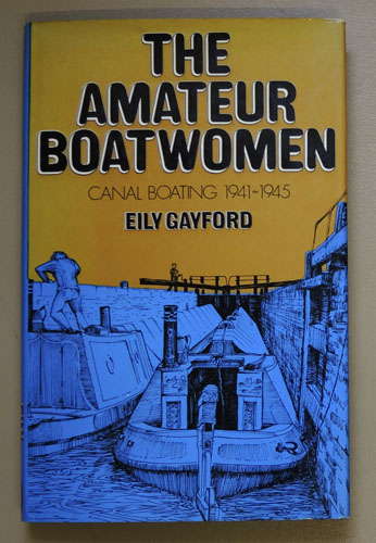Image for The Amateur Boatwomen: Canal Boating 1941 - 1945