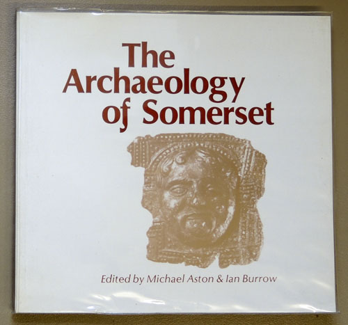 Image for The Archaeology of Somerset: A Review to 1500AD