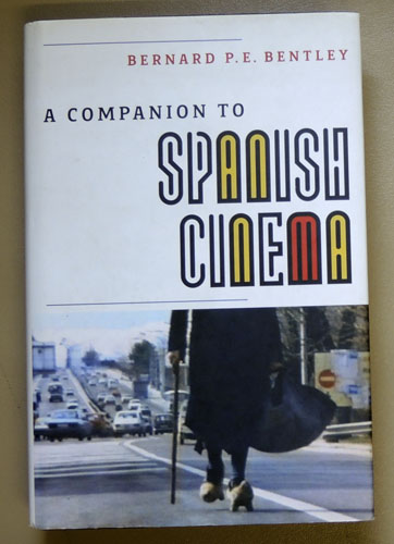 Image for A Companion to Spanish Cinema (Coleccion Tamesis: Serie A, Monografias, 266)
