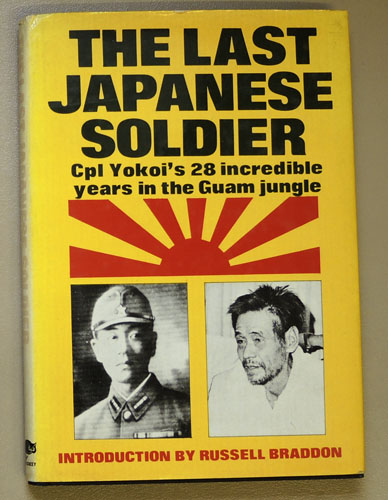 Image for The Last Japanese Soldier: Corporal Yokoi's 28 Incredible Years in the Guam Jungle