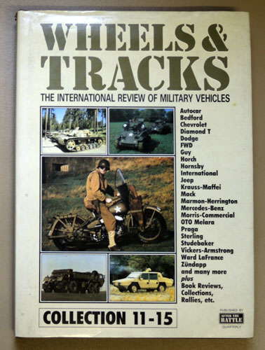 Image for Wheels and Tracks. The International Review of Military Vehicles. Collections 11 - 15