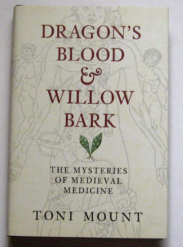 Image for Dragon's Blood & Willow Bark: The Mysteries of Medieval Medicine