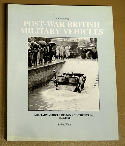 Image for A Directory of Post-war British Military Vehicles: Military Vehicle Design and the FVRDE, 1946 - 1981