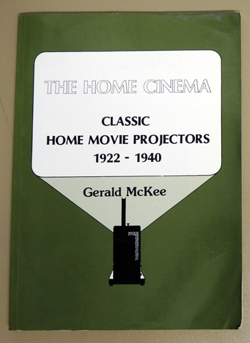Image for The Home Cinema: Classic Home Movie Projectors 1922 - 1940