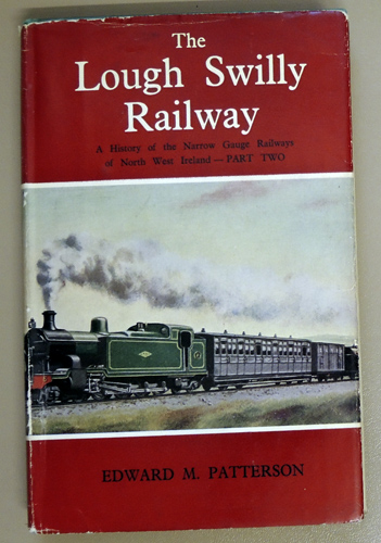 Image for The Londonderry & Lough Swilly Railway. A History of the Narrow-Gauge Railways of North-West Ireland: Part Two
