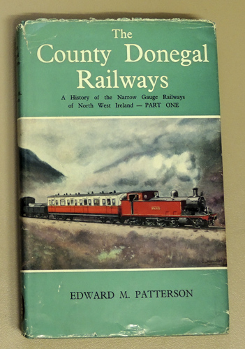 Image for The County Donegal Railways: A History of the Narrow Gauge Railways of North West Ireland - Part One