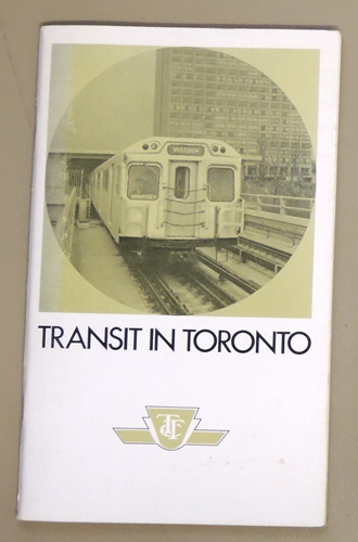 Image for Transit in Toronto: The Story of the Development of Public Transportation in Toronto, from Horse Cars to a Modern High Speed Subway System