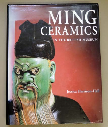 Image for Ming Ceramics: Catalogue of Late Yuan and Ming Ceramics in The British Museum