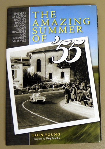 Image for The Amazing Summer of '55: The Year of Motor Racing's Biggest Dramas, Worst Tragedies and Greatest Victories (H4114)