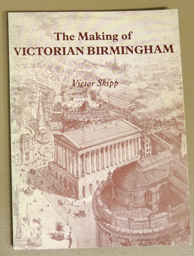 Image for The Making Of Victorian Birmingham