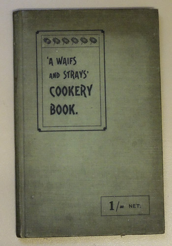 Image for A Waifs and Strays Cookery Book 1909