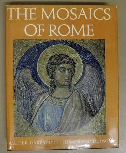 Image for The Mosaics of Rome from the Third to the Fourteenth Centuries