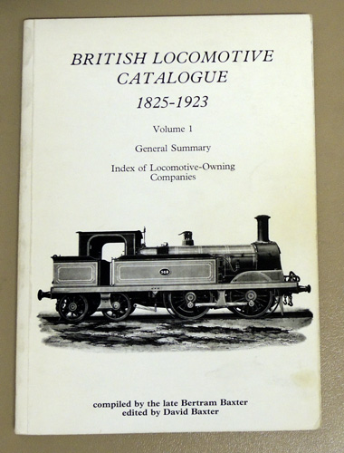 Image for British Locomotive Catalogue 1825 - 1923 Volume 1: General Summary. Index of Locomotive-Owning Companies