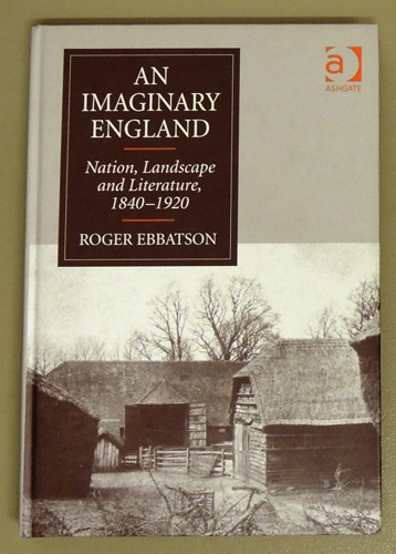 Image for An Imaginary England: Nation, Landscape and Literature, 1840 - 1920