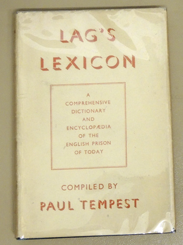 Image for Lag's Lexicon: A Comprehensive Dictionary and Encyclopaedia of the English Prison To-Day