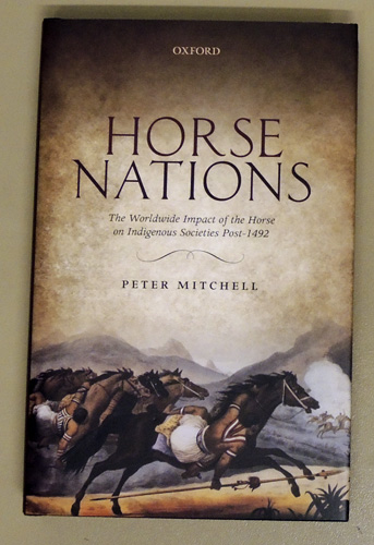 Image for Horse Nations: The Worldwide Impact of the Horse on Indigenous Societies Post-1492