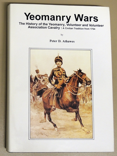 Image for Yeomanry Wars: The History of the Yeomanry, Volunteer and Volunteer Association Cavalry  - A Civilian Tradition from 1794