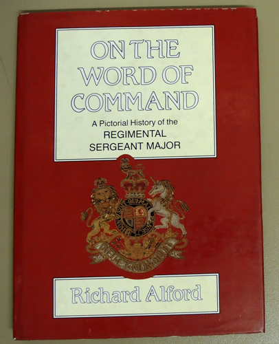 Image for On the Word of Command: A Pictorial History of the Regimental Sergeant Major