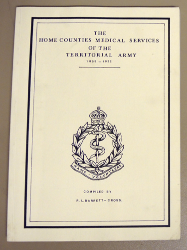 Image for The History of the Home Counties' Medical Services of the Territorial Army, Volume 1: 1859 - 1922
