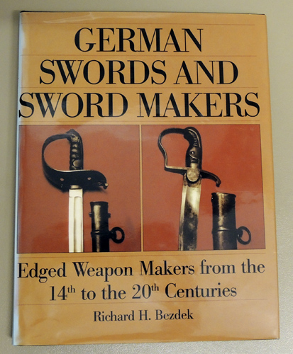 Image for German Swords And Sword Makers: Edged Weapon Makers From The 14th To The 20th Centuries