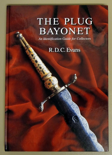 Image for Bayonet Studies Series No.2: The Plug Bayonet: An Identification Guide for Collectors