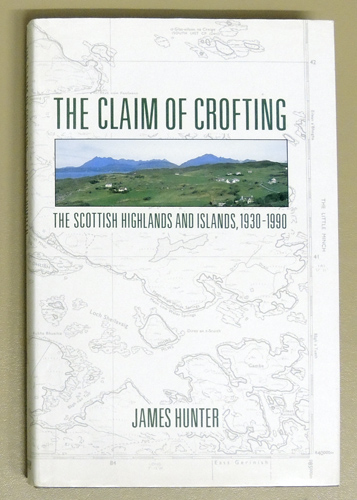 Image for The Claim of Crofting: The Scottish Highlands and Islands 1930 - 1990