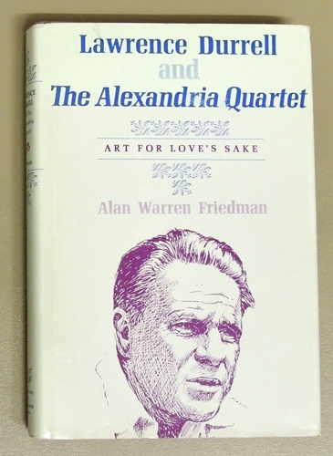 Image for Lawrence Durrell and the Alexandria Quartet: Art for Love's Sake