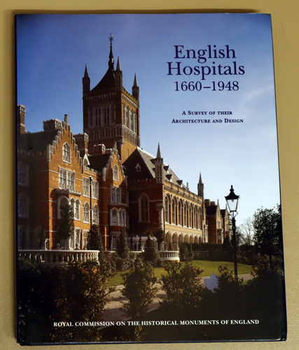 Image for English Hospitals, 1660 - 1948: A Survey of Their Architecture and Design