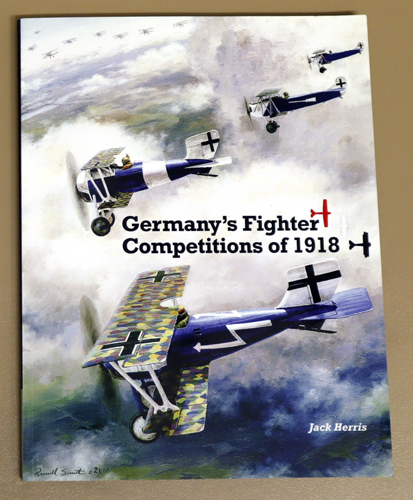 Image for Great War Aviation Centennial Series No.8: Germany's Fighter Competitions of 1918: A Centennial Perspective on Great War Airplanes