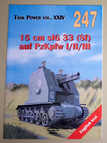 Image for Tank Power Volume XXIV. No.247 - 15 Cm sIG 38 ( Sf ) Auf PzKpfw I/ II /III