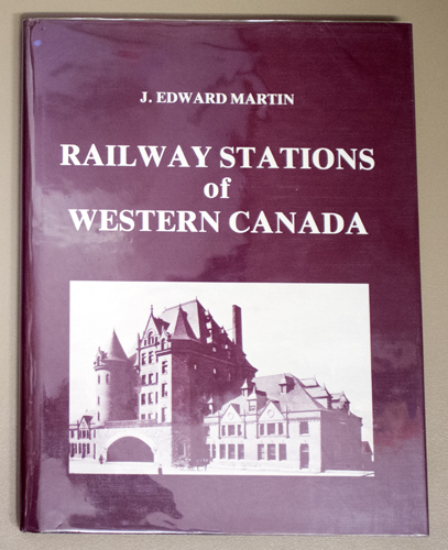 Image for The Railway Stations of Western Canada: An Architectural History