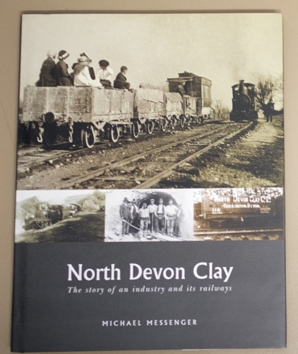 Image for North Devon Clay: The Story of an Industry and Its Railways
