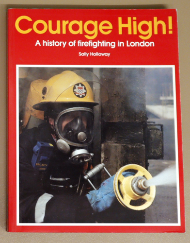 Image for Courage High! A History of Firefighting in London