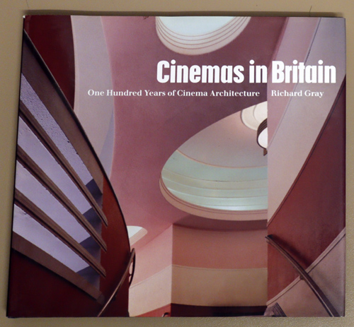 Image for Cinemas in Britain: One Hundred (100)  Years of Cinema Architecture