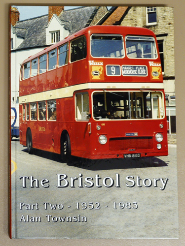 Image for The Bristol Story: Part Two: 1952 - 1983 (The British Bus and Truck Heritage)