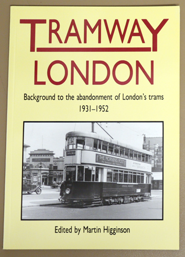 Image for Tramway London: Background to the Abandonment of London's Trams 1931 - 1952