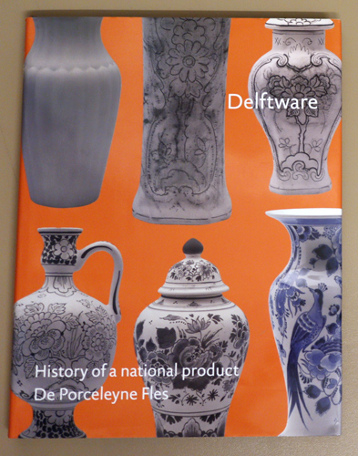 Image for Delftware: History of a National Product Volume III. De Porceleyne Fles