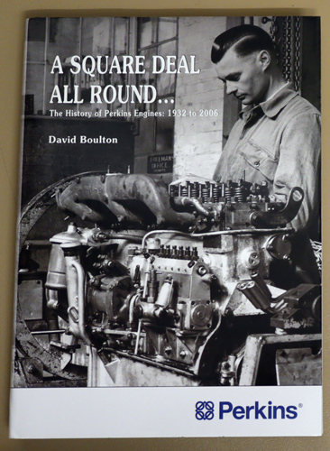 Image for A Square Deal All Round ...: The History of Perkins Engines: 1933 to 2006 (Landmark Collector's Library)