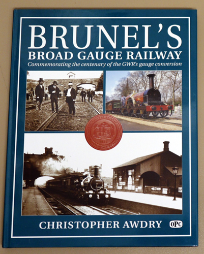 Image for Brunel's Broad Gauge Railway: Commemorating the Centenary of the GWR's Gauge Conversion (T504)