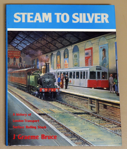 Image for Steam to Silver: A History of London Transport Surface Rolling Stock