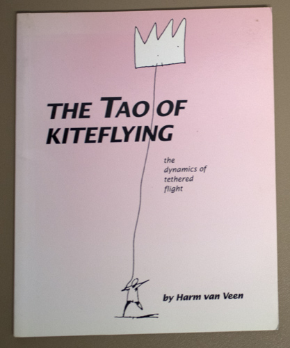 Image for The Tao of Kiteflying: The Dynamics of Tethered Flight