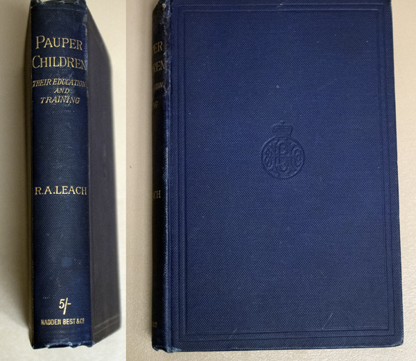 Image for Pauper Children: Their Education and Training: A Complete Handbook to the Law Relating to Pauper Children as Comprised in the Several Acts of Parliament Relating Thereto, & the Orders, &c., of the Poor Law Commissioners, the Poor Law Board,....