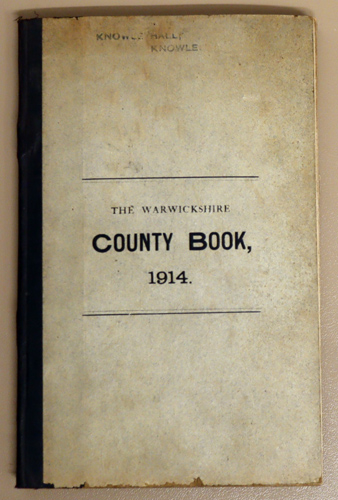 Image for The Warwickshire County Book, 1914. A Short Description of the County of Warwick and Isolated Parishes of Adjoining Counties. The Rules of the Quarter Sessions, Standing Orders of the County Council, &c.