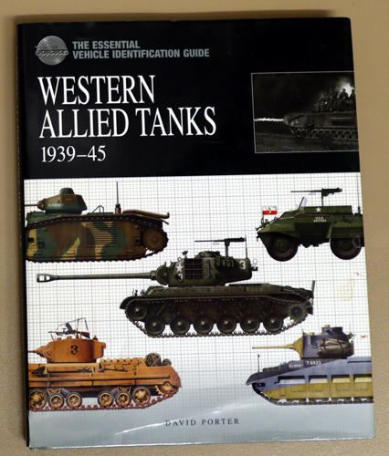 Image for The Essential Vehicle Identification Guide: Western Allied Tanks 1939 - 1945