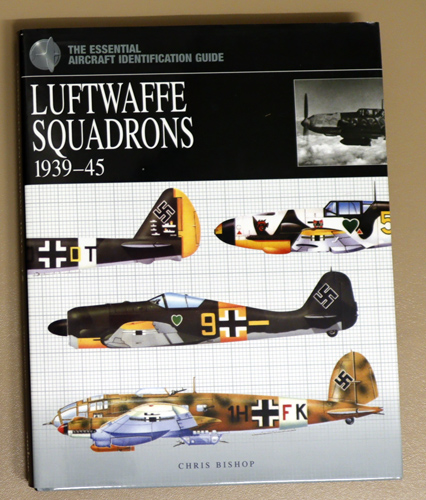 Image for The Essential Aircraft Identification Guide: Luftwaffe Squadrons: 1939 - 1945