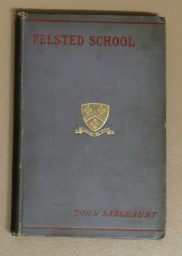 Image for A History of Felsted School with Some Account of the Founder and His Descendants